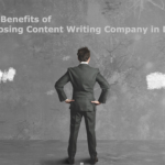 The Benefits of Choosing Content Writing Company in Delhi